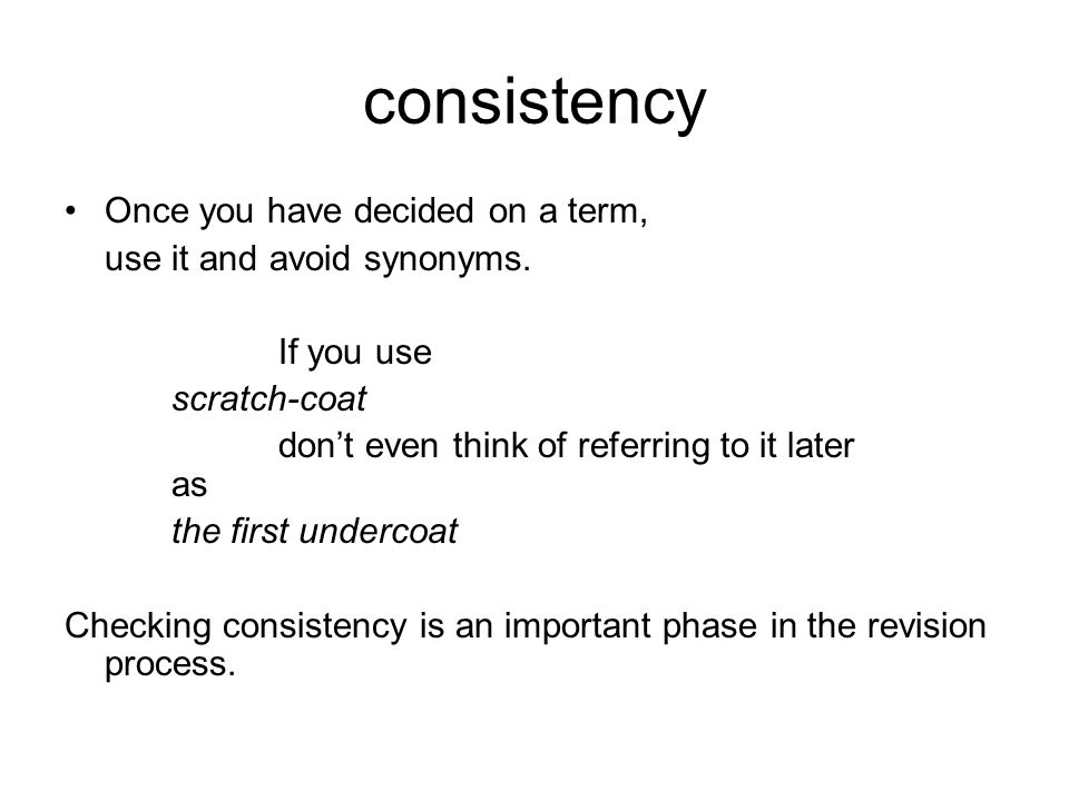 consistency Once you have decided on a term,