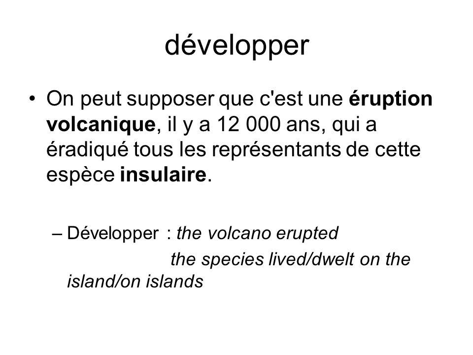 développer On peut supposer que c est une éruption volcanique, il y a 12 000 ans, qui a éradiqué tous les représentants de cette espèce insulaire.