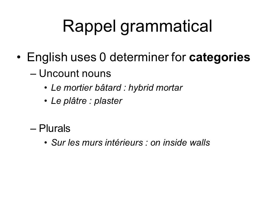 Rappel grammatical English uses 0 determiner for categories