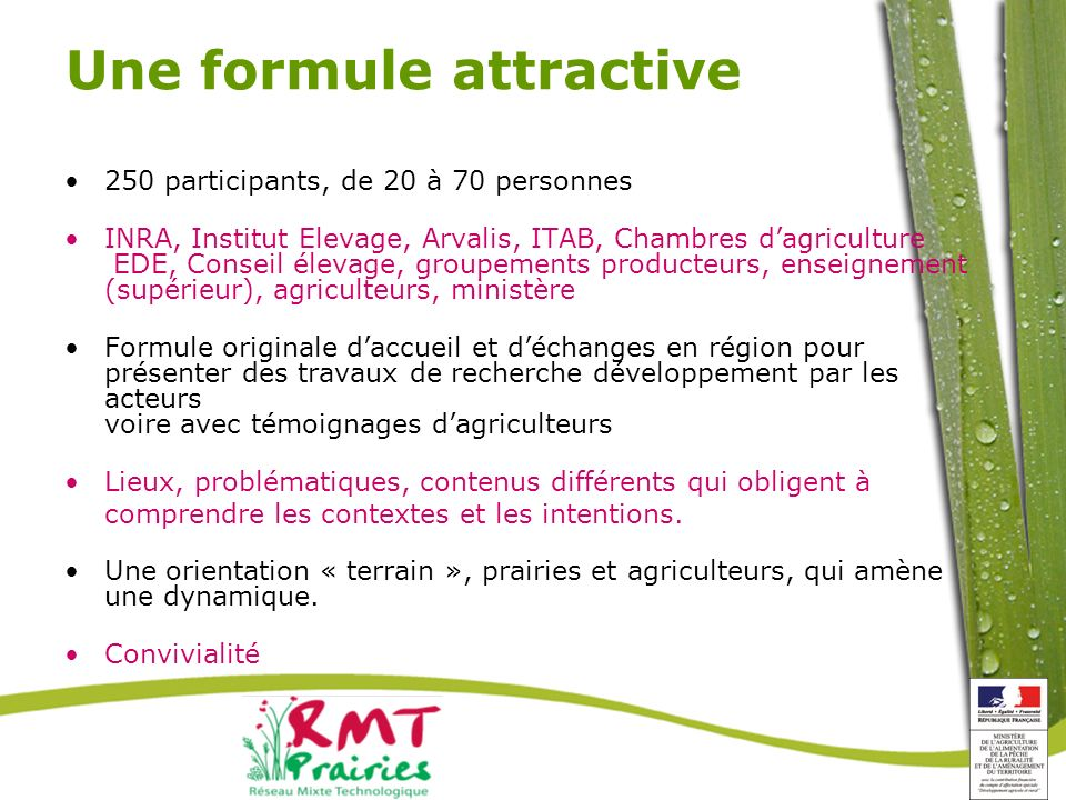 Une formule attractive