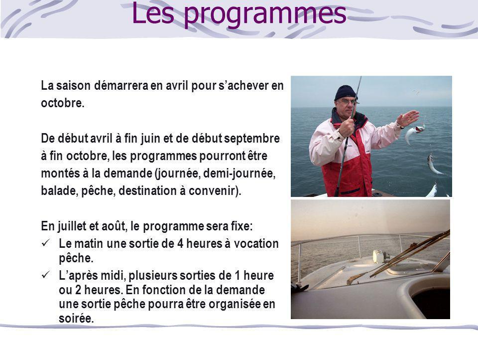 Les programmes La saison démarrera en avril pour s'achever en octobre.