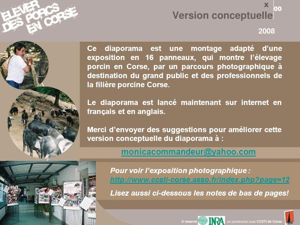 Ce diaporama est une montage adapté d'une exposition en 16 panneaux, qui montre l'élevage porcin en Corse, par un parcours photographique à destination du grand public et des professionnels de la filière porcine Corse.