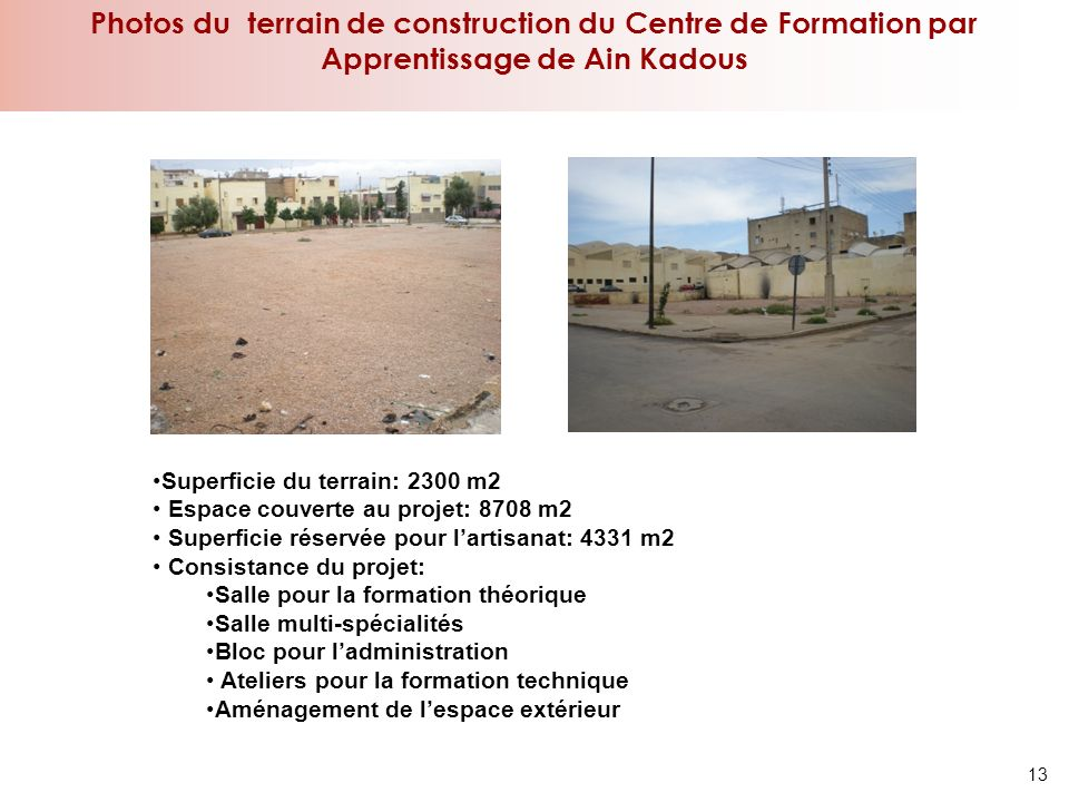 Photos du terrain de construction du Centre de Formation par Apprentissage de Ain Kadous