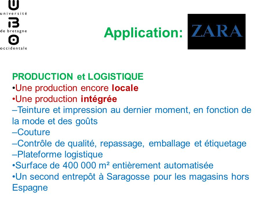 Application: PRODUCTION et LOGISTIQUE •Une production encore locale