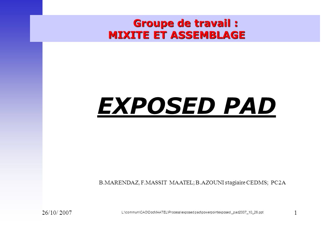 B.MARENDAZ, F.MASSIT MAATEL; B.AZOUNI stagiaire CEDMS; PC2A