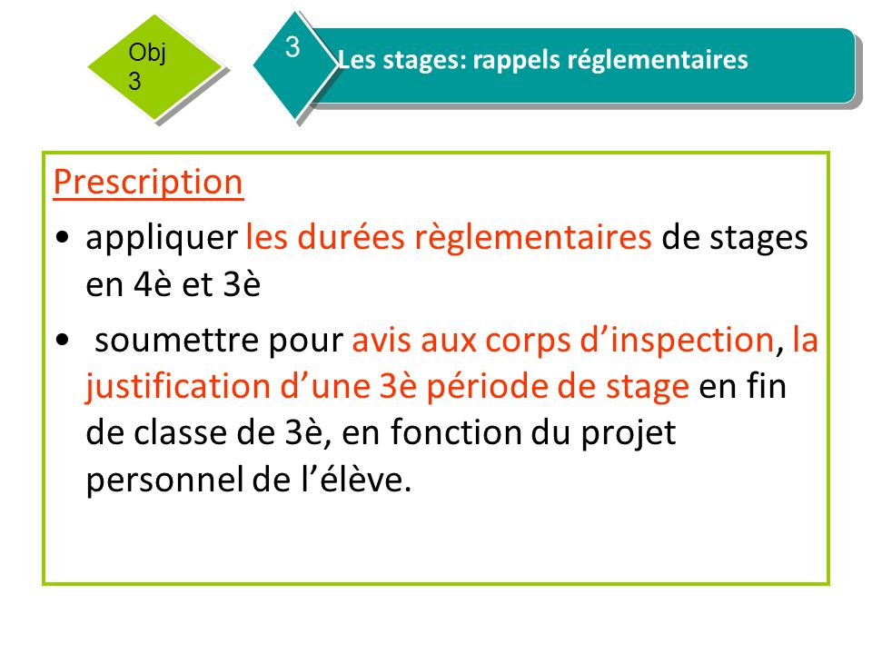 appliquer les durées règlementaires de stages en 4è et 3è