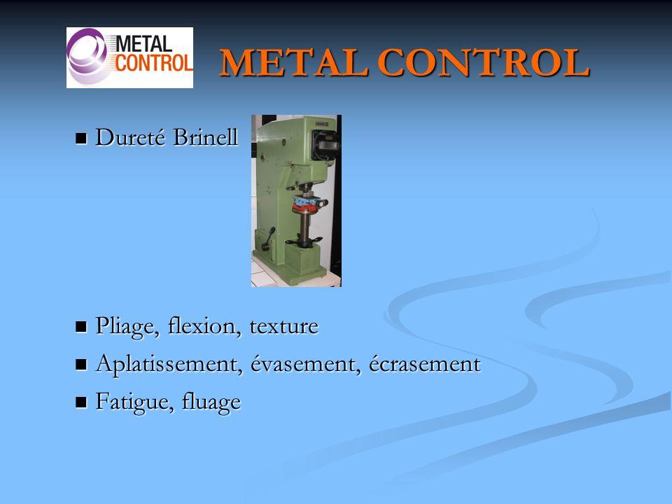 METAL CONTROL Dureté Brinell Pliage, flexion, texture