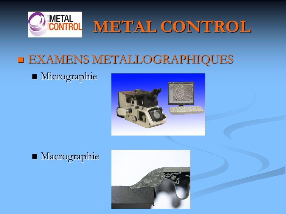 METAL CONTROL EXAMENS METALLOGRAPHIQUES Micrographie Macrographie