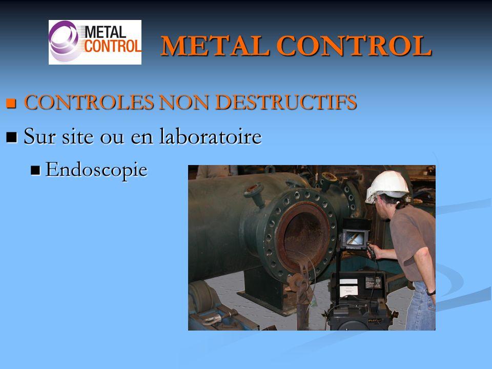 METAL CONTROL Sur site ou en laboratoire CONTROLES NON DESTRUCTIFS