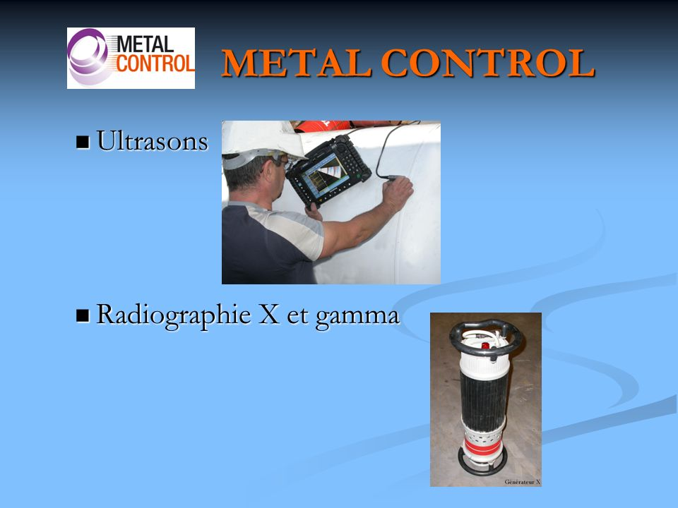 METAL CONTROL Ultrasons Radiographie X et gamma
