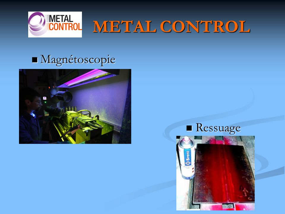 METAL CONTROL Magnétoscopie Ressuage
