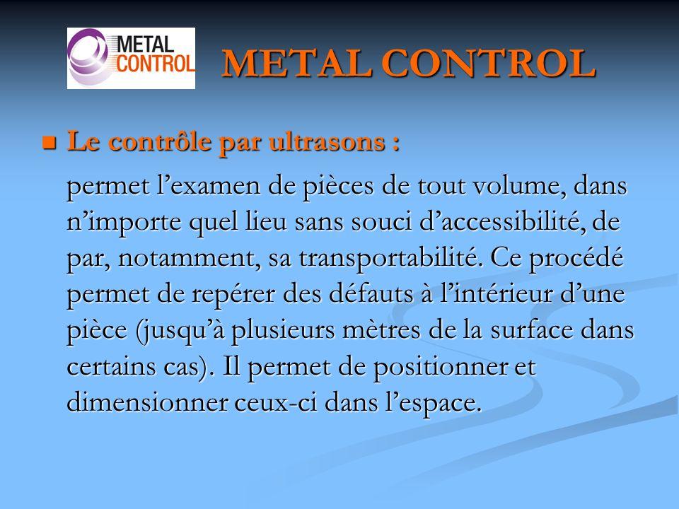 METAL CONTROL Le contrôle par ultrasons :