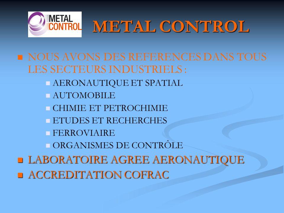 METAL CONTROL NOUS AVONS DES REFERENCES DANS TOUS LES SECTEURS INDUSTRIELS : AERONAUTIQUE ET SPATIAL.