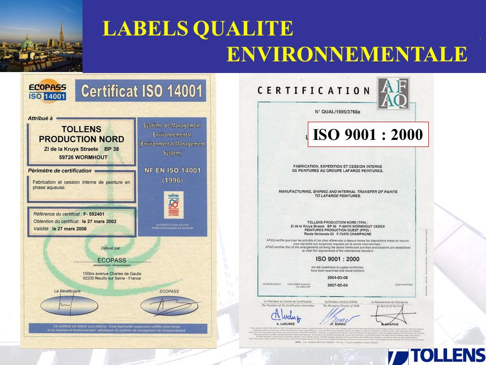 . LABELS QUALITE ENVIRONNEMENTALE ISO 14001 ISO 9001 : 2000