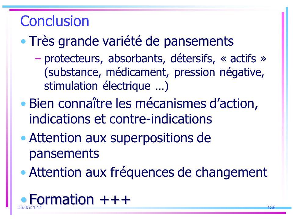 Conclusion Formation +++ Très grande variété de pansements
