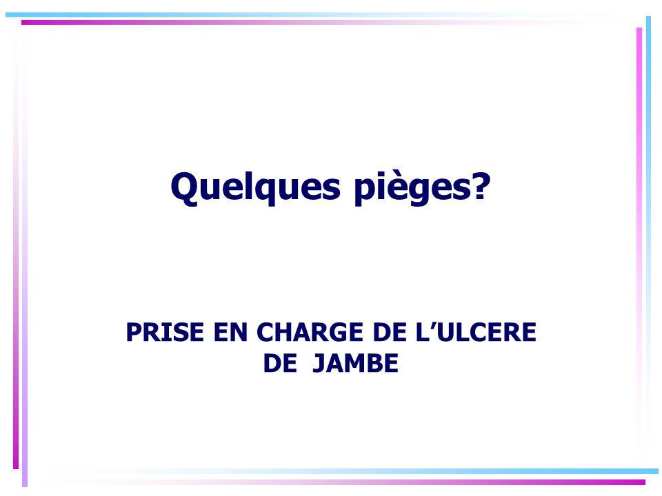PRISE EN CHARGE DE L'ULCERE DE JAMBE