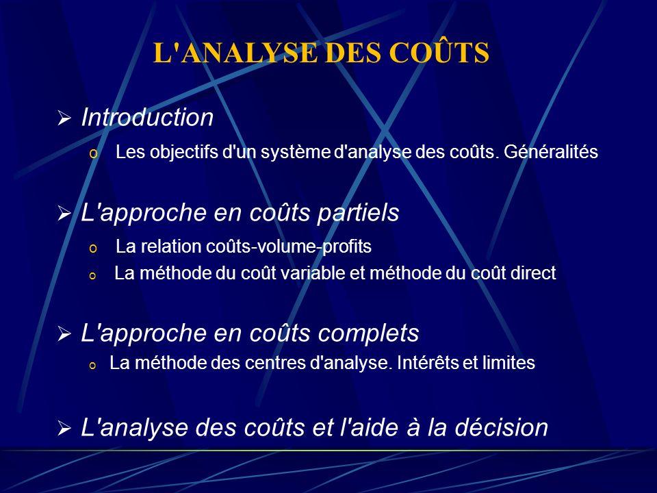 L ANALYSE DES COÛTS Introduction L approche en coûts partiels
