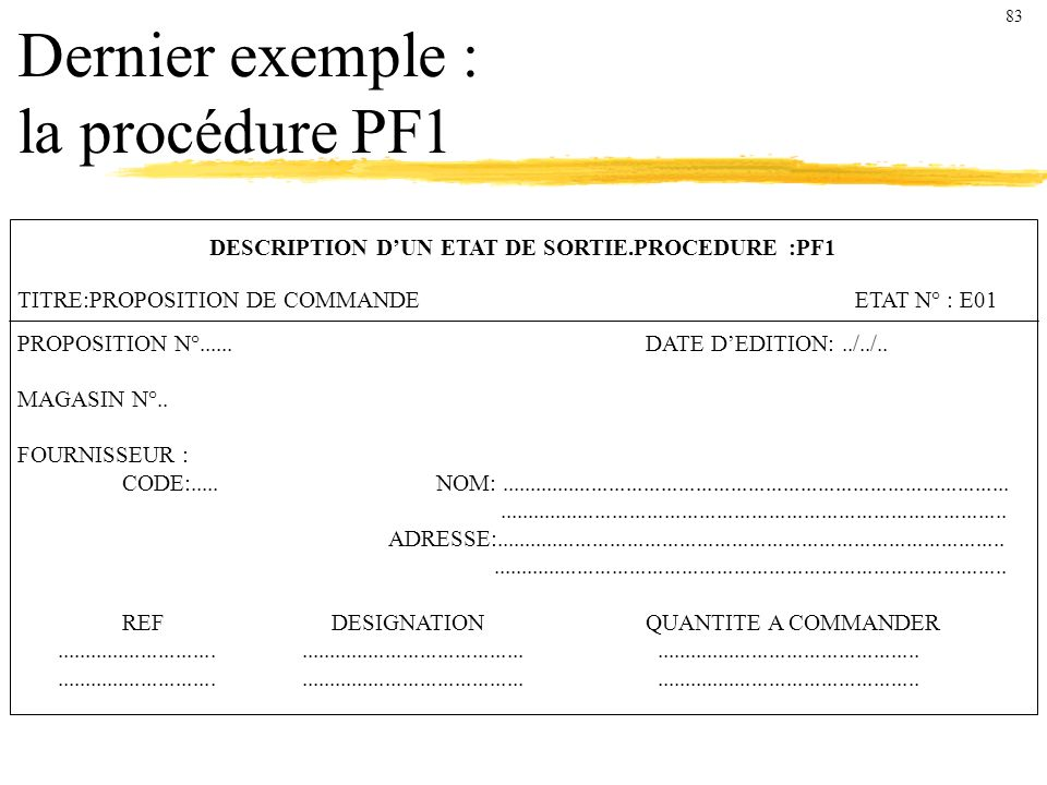 Dernier exemple : la procédure PF1