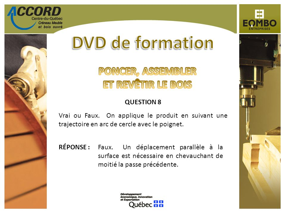 DVD de formation PONCER, ASSEMBLER ET REVÊTIR LE BOIS QUESTION 8