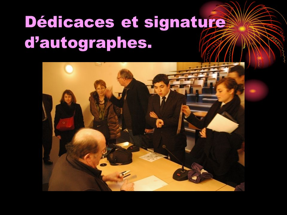 Dédicaces et signature d'autographes.