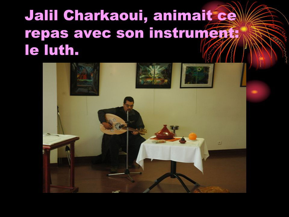 Jalil Charkaoui, animait ce repas avec son instrument: le luth.