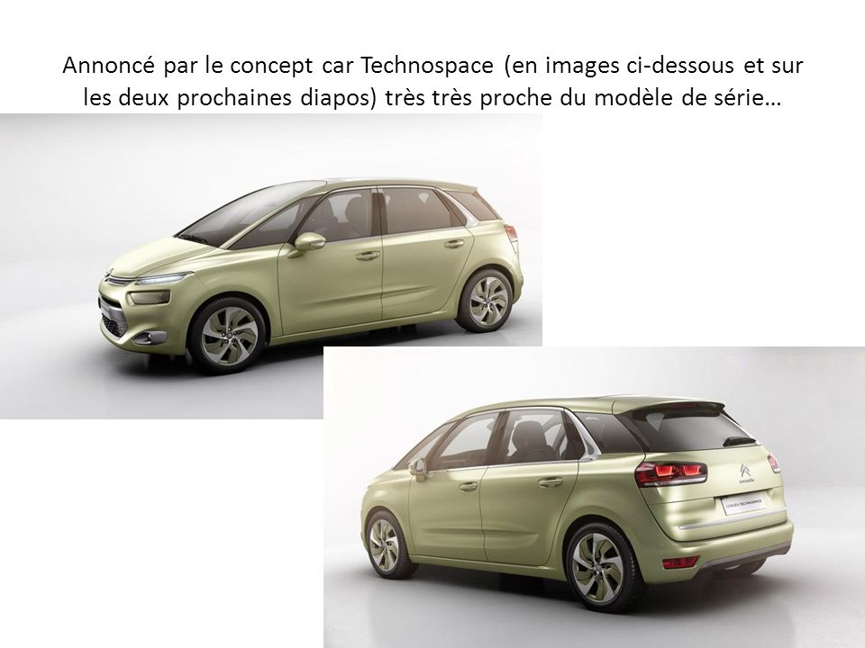 Annoncé par le concept car Technospace (en images ci-dessous et sur les deux prochaines diapos) très très proche du modèle de série…