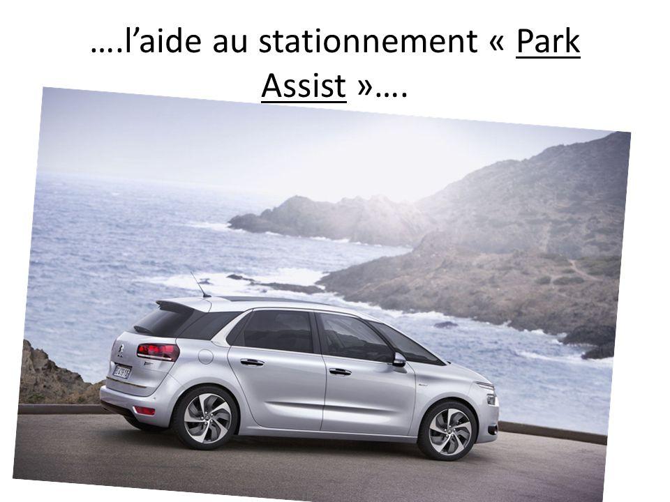 ….l'aide au stationnement « Park Assist »….