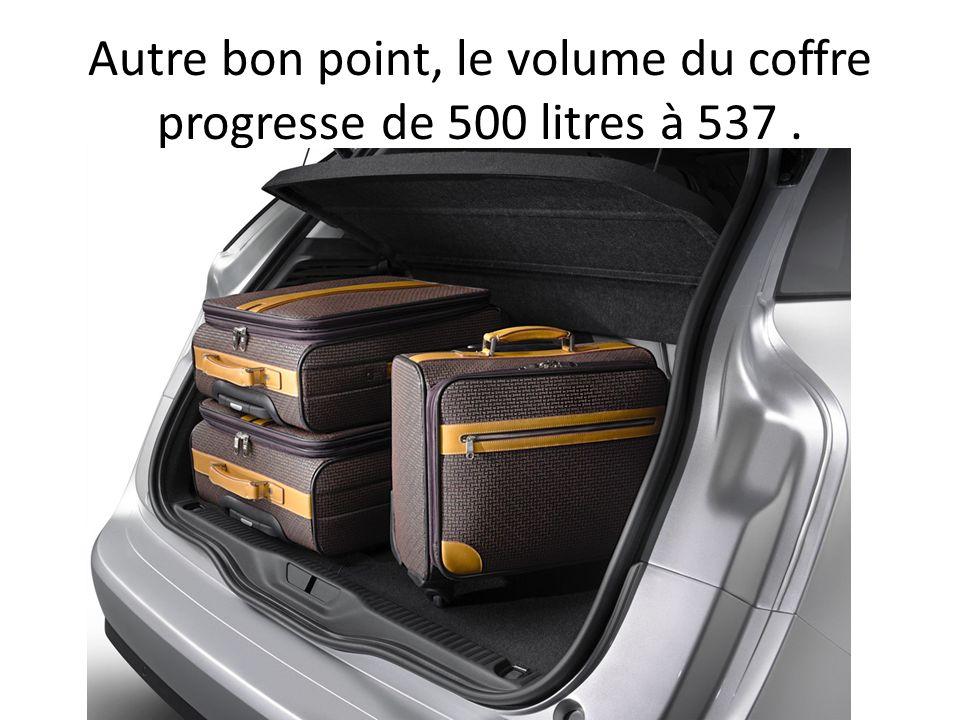 Autre bon point, le volume du coffre progresse de 500 litres à 537 .