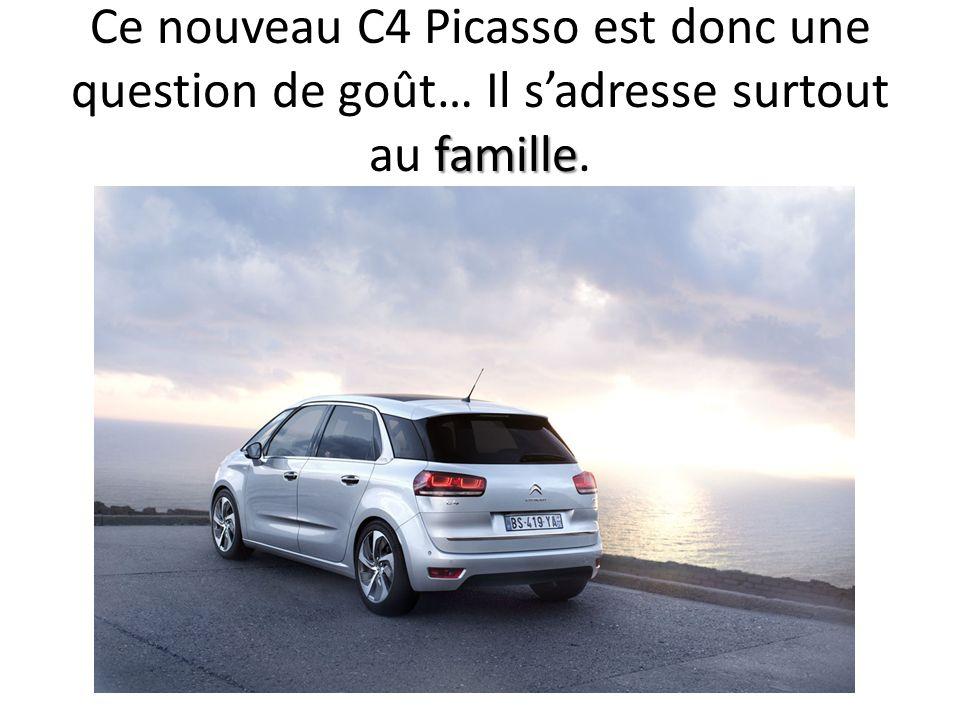 Ce nouveau C4 Picasso est donc une question de goût… Il s'adresse surtout au famille.