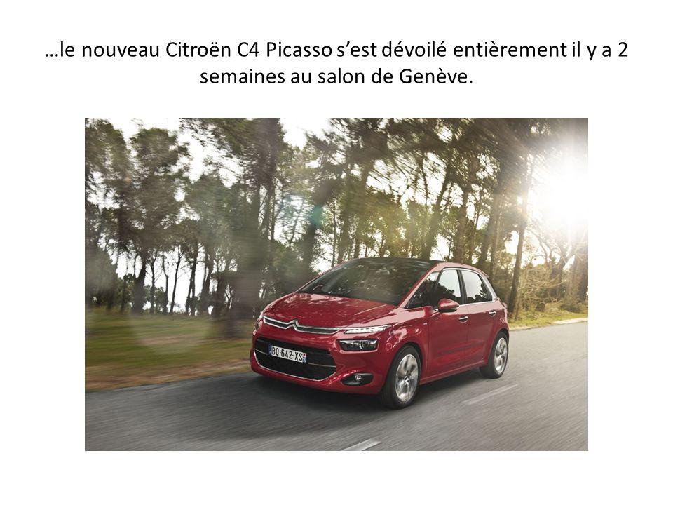 …le nouveau Citroën C4 Picasso s'est dévoilé entièrement il y a 2 semaines au salon de Genève.