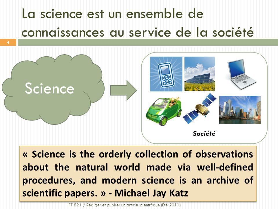 La science est un ensemble de connaissances au service de la société