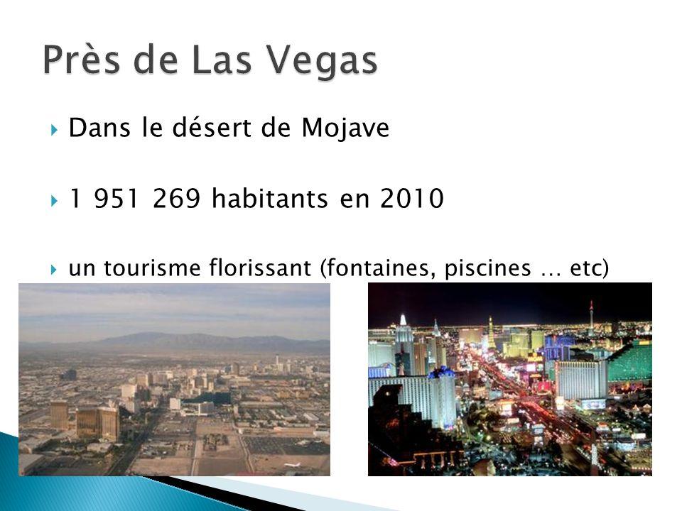 Près de Las Vegas Dans le désert de Mojave 1 951 269 habitants en 2010