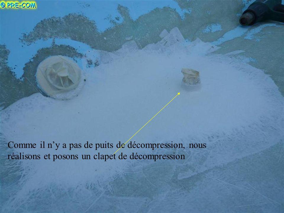 Comme il n'y a pas de puits de décompression, nous réalisons et posons un clapet de décompression