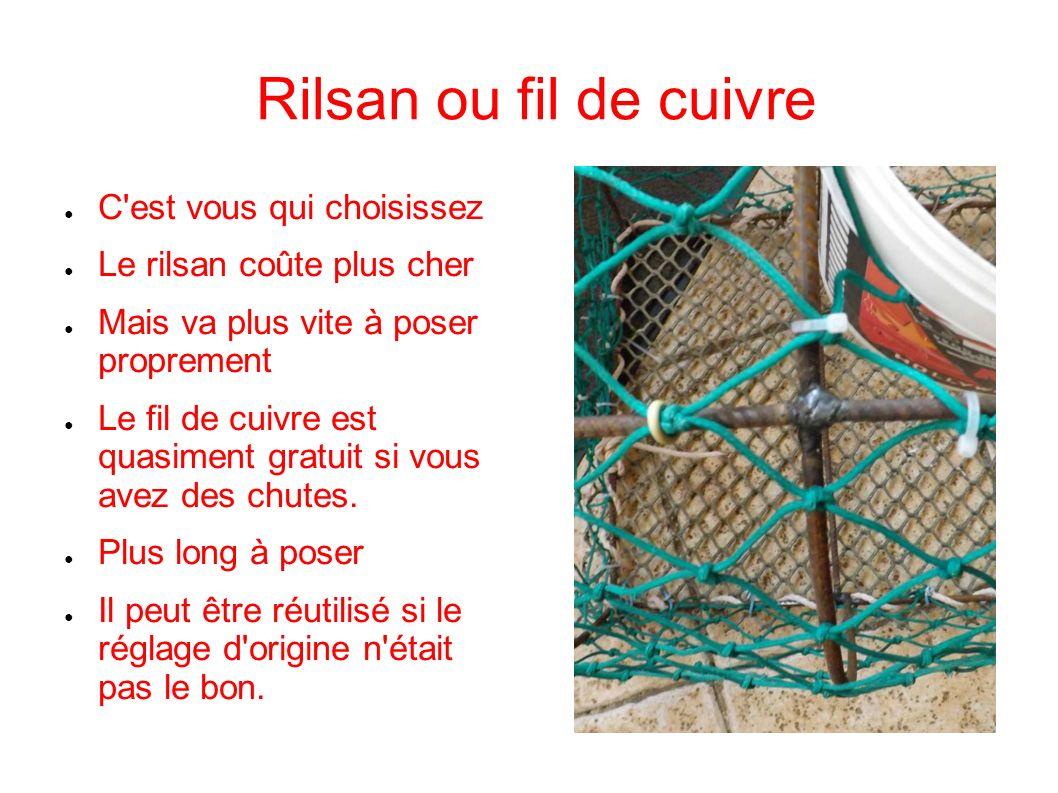 Rilsan ou fil de cuivre C est vous qui choisissez