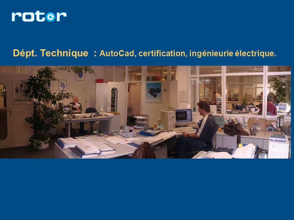 Dépt. Technique : AutoCad, certification, ingénieurie électrique.