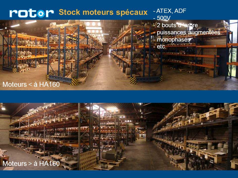 Stock moteurs spécaux Moteurs < à HA160 Moteurs > à HA160