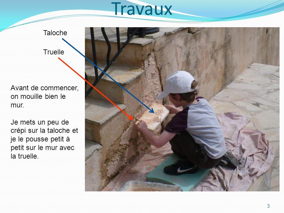 Travaux Taloche Truelle Avant de commencer, on mouille bien le mur.