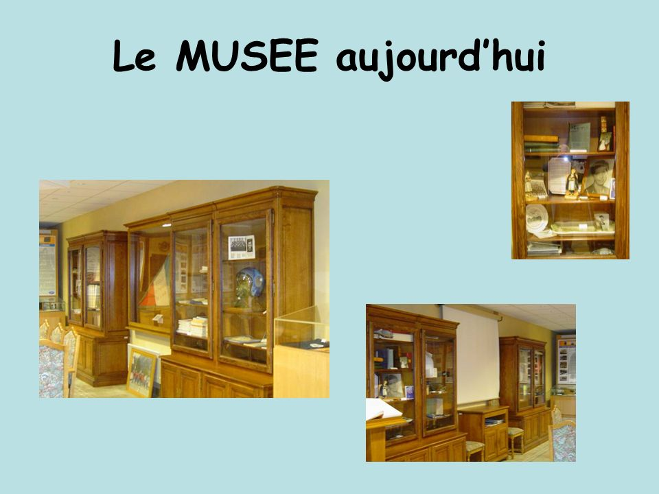 Le MUSEE aujourd'hui
