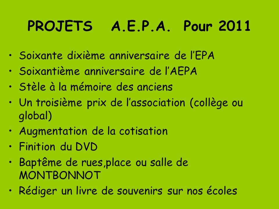 PROJETS A.E.P.A. Pour 2011 Soixante dixième anniversaire de l'EPA