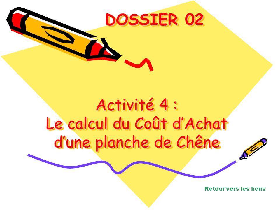 Activité 4 : Le calcul du Coût d'Achat d'une planche de Chêne