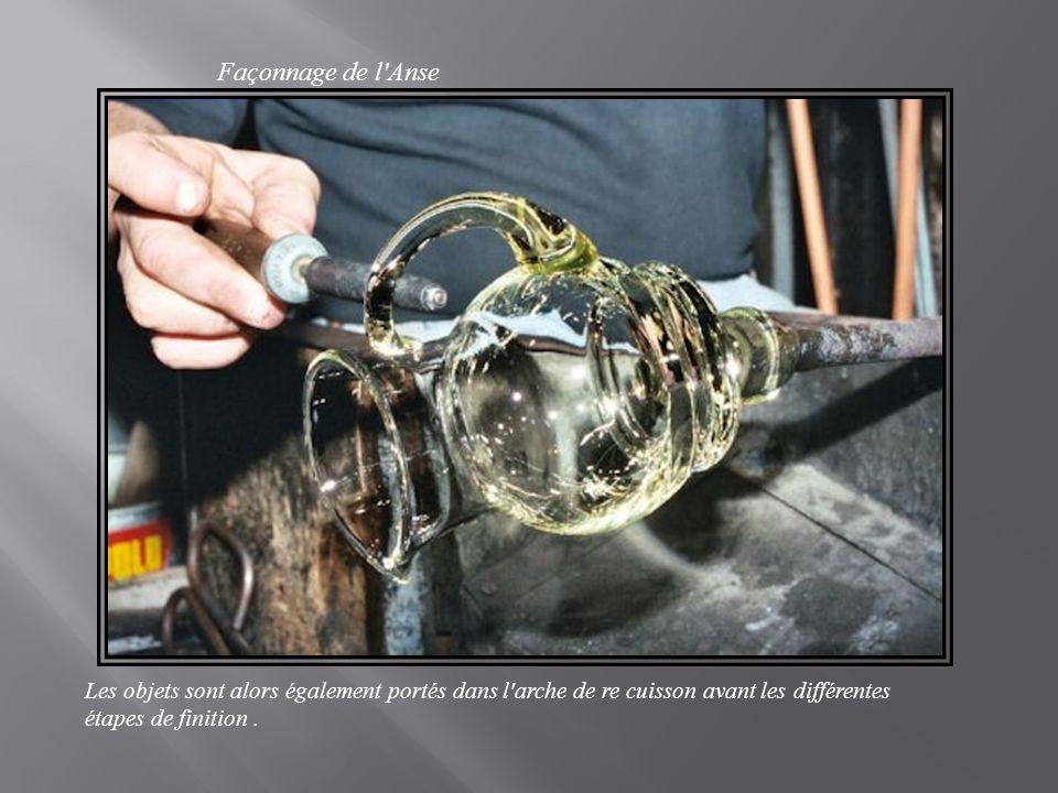 Façonnage de l Anse Les objets sont alors également portés dans l arche de re cuisson avant les différentes.