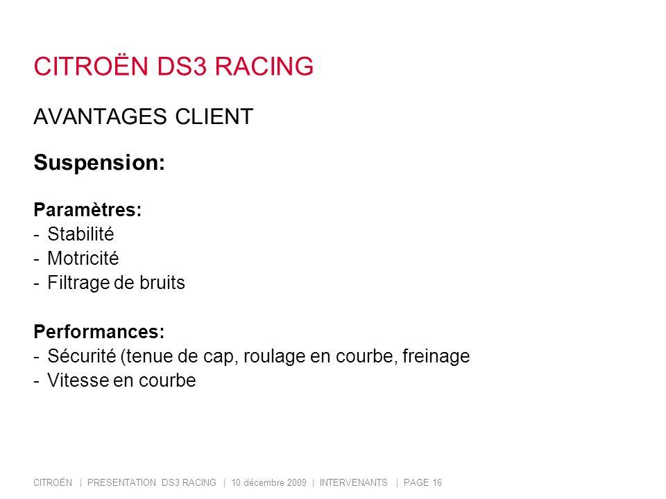 CITROËN DS3 RACING AVANTAGES CLIENT Suspension: Paramètres: Stabilité