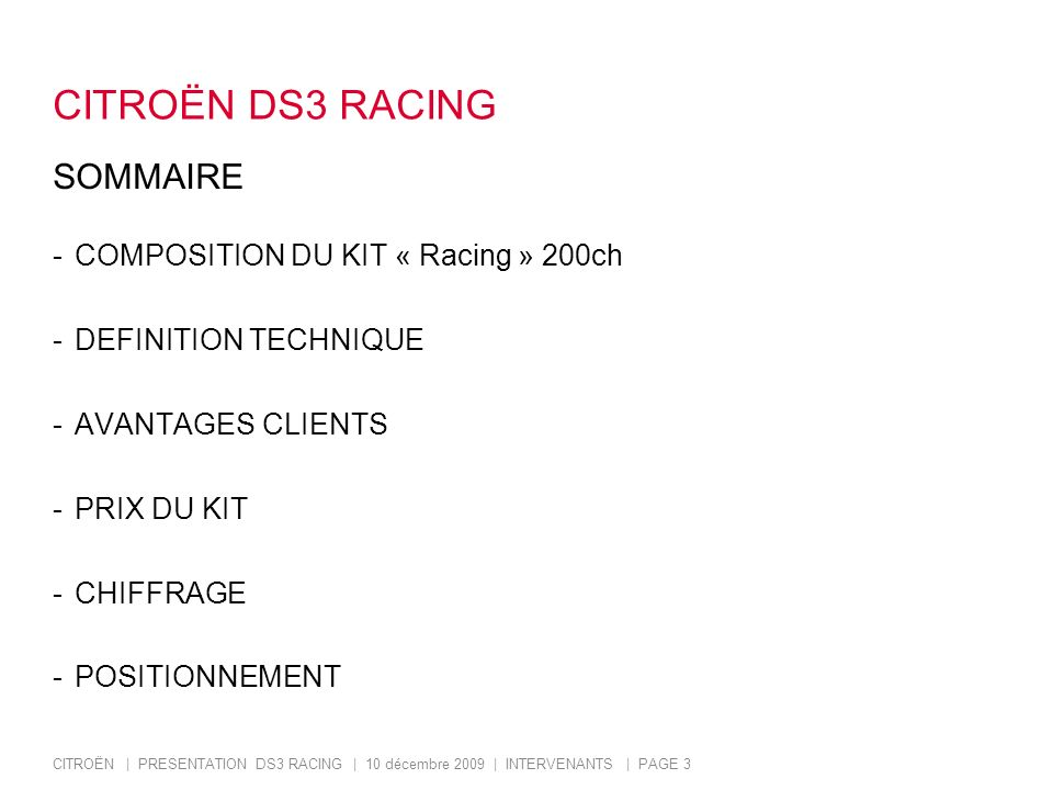 CITROËN DS3 RACING SOMMAIRE COMPOSITION DU KIT « Racing » 200ch