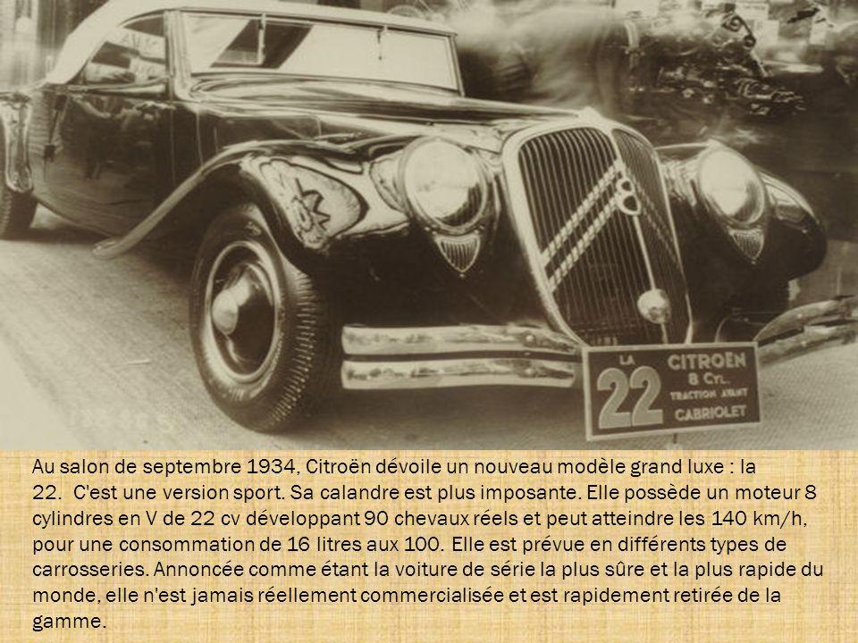Au salon de septembre 1934, Citroën dévoile un nouveau modèle grand luxe : la 22. C est une version sport.