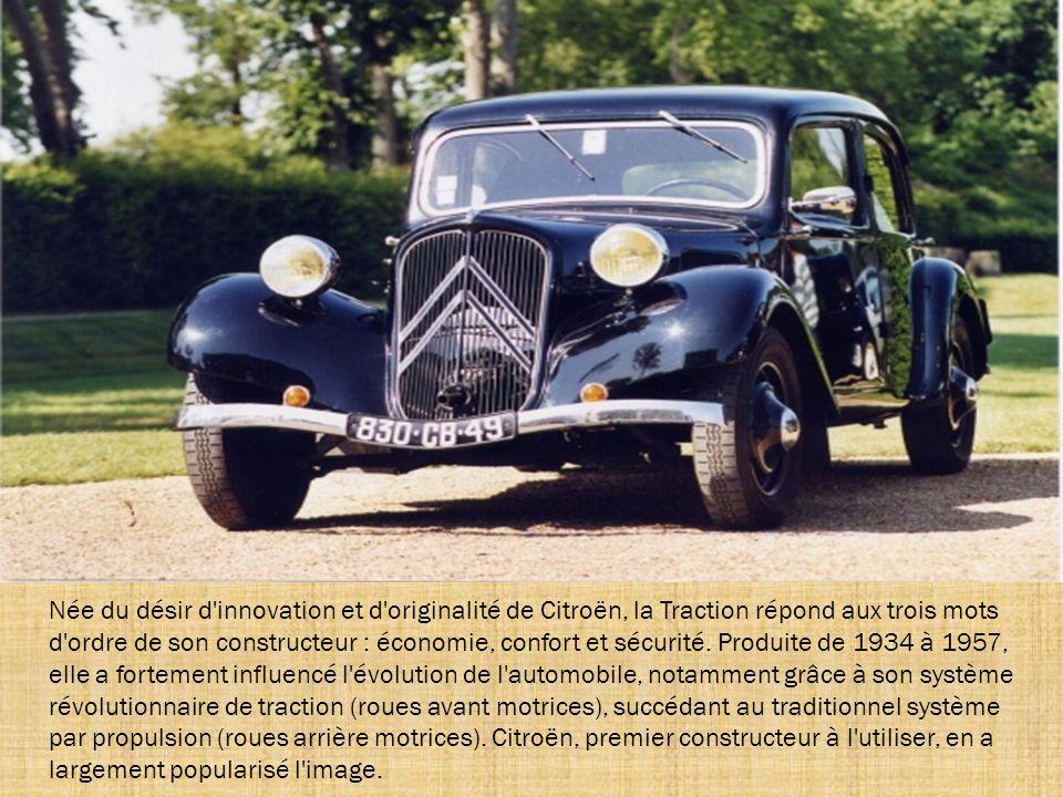 Née du désir d innovation et d originalité de Citroën, la Traction répond aux trois mots d ordre de son constructeur : économie, confort et sécurité.
