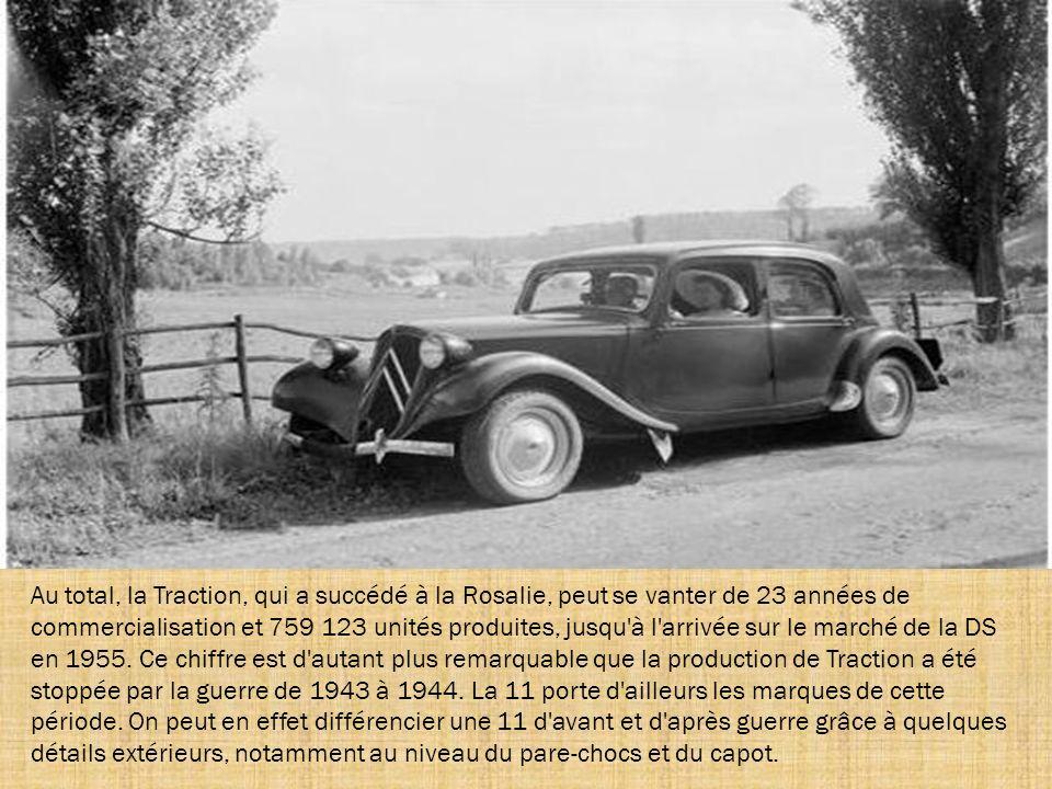 Au total, la Traction, qui a succédé à la Rosalie, peut se vanter de 23 années de commercialisation et 759 123 unités produites, jusqu à l arrivée sur le marché de la DS en 1955.