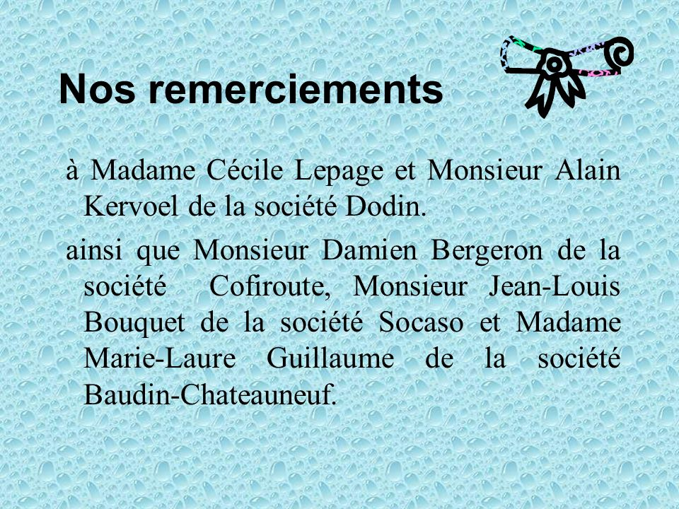 Nos remerciements à Madame Cécile Lepage et Monsieur Alain Kervoel de la société Dodin.