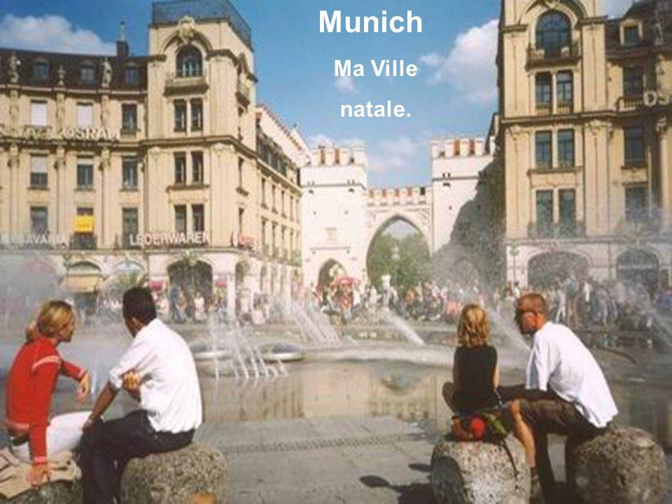 Munich Ma Ville natale.