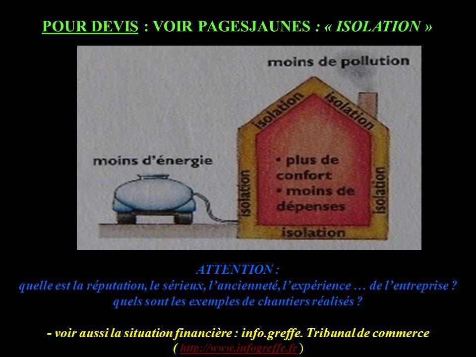 POUR DEVIS : VOIR PAGESJAUNES : « ISOLATION »