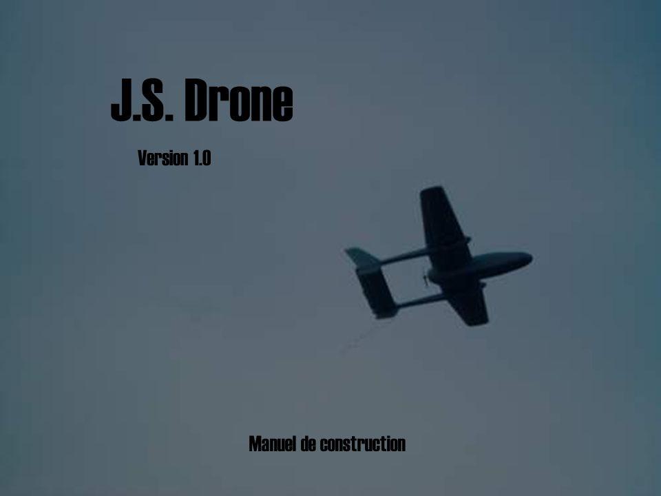J.S. Drone Version 1.0 Manuel de construction